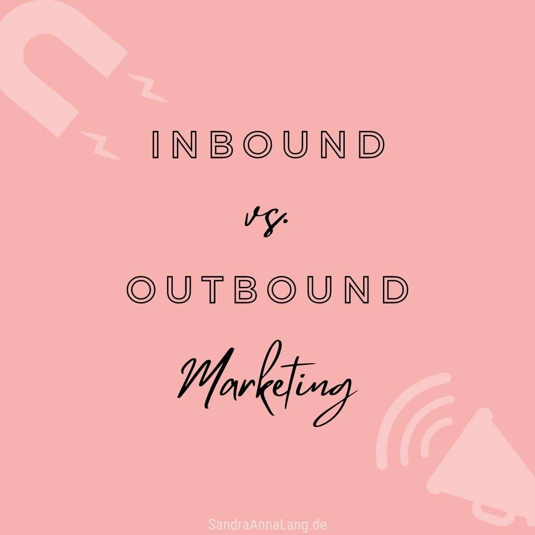 Inbound- vs. Outbound-Marketing